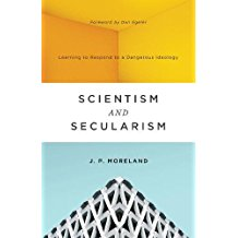 Book Review: Scientism and Secularism by J. P. Moreland